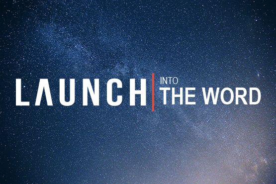 LAUNCH | Into the Word - Adults (Flexible)